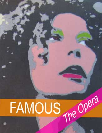 Famous, The Opera